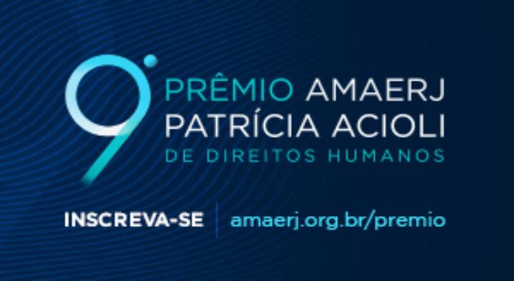 Prêmio AMAERJ Patrícia Acioli de Direitos Humanos.