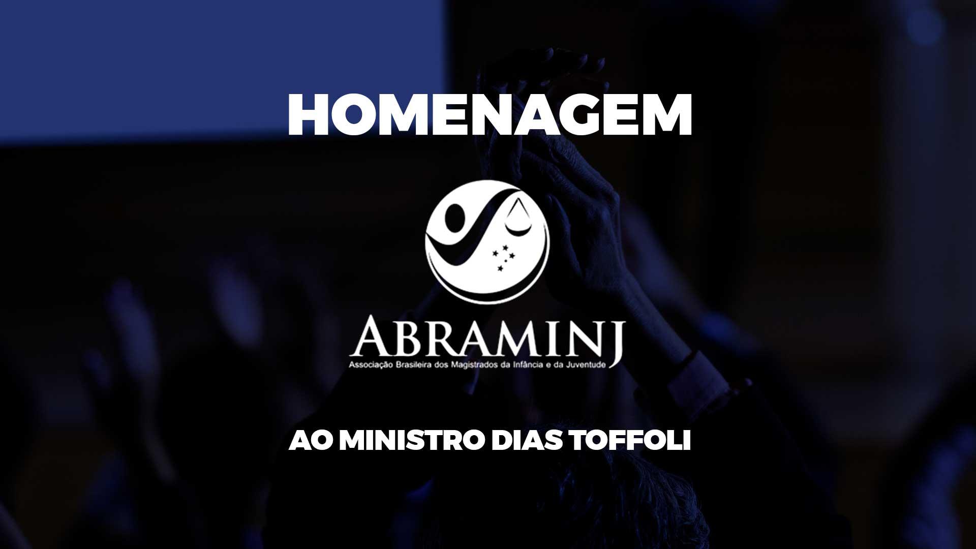 Homenagem da Abraminj para o Ministro Dias Toffoli