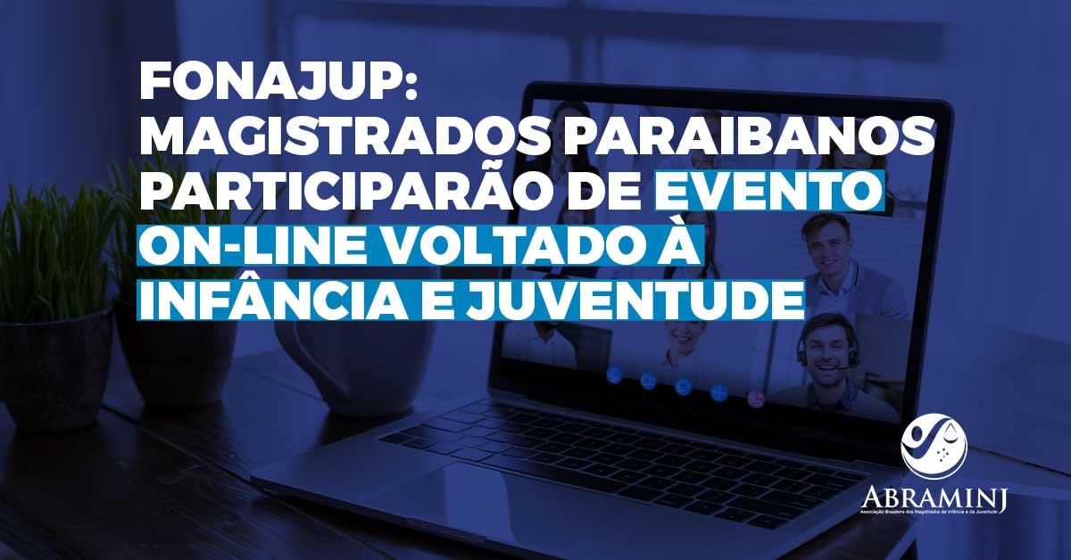 Fonajup: magistrados paraibanos participarão de evento on-line voltado à Infância e Juventude