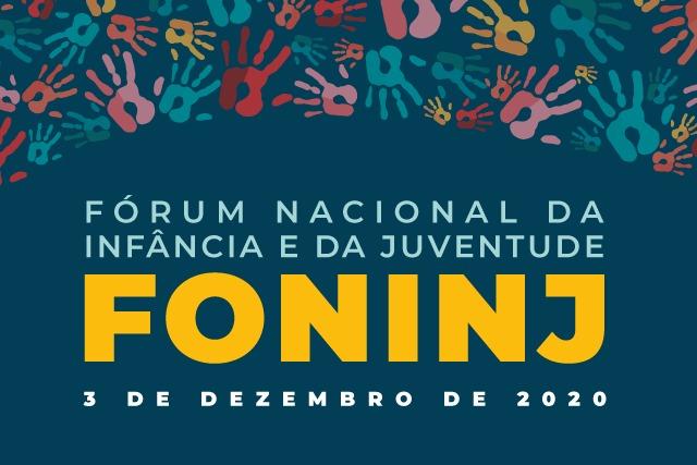 Reunião Anual do Fórum Nacional da Infância e da Juventude