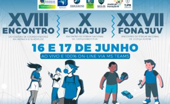 XXVII Fonajuv   X Fonajup   XVIII Encontro do Colégio de Coordenadores da Infância e Juventude