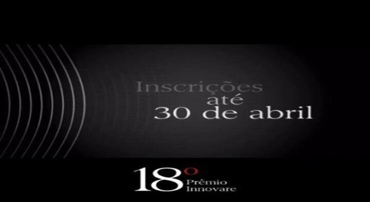 Estão abertas as inscrições para o 18º Prêmio Innovare 2021