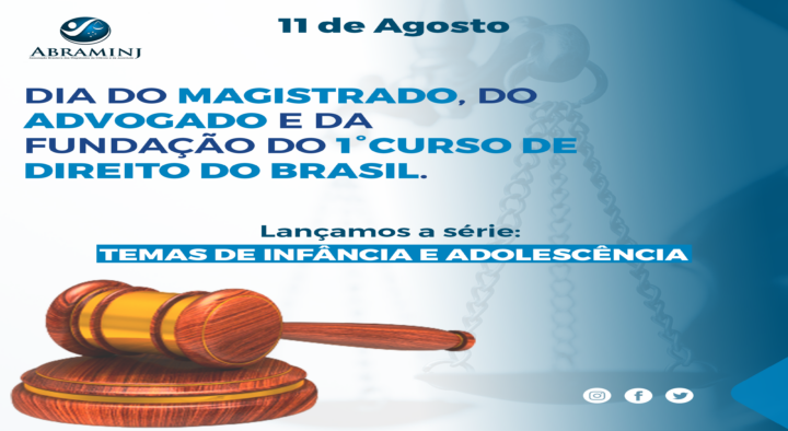 """Abraminj lança série """"Temas de Infância e Juventude"""" no dia do Magistrado"""